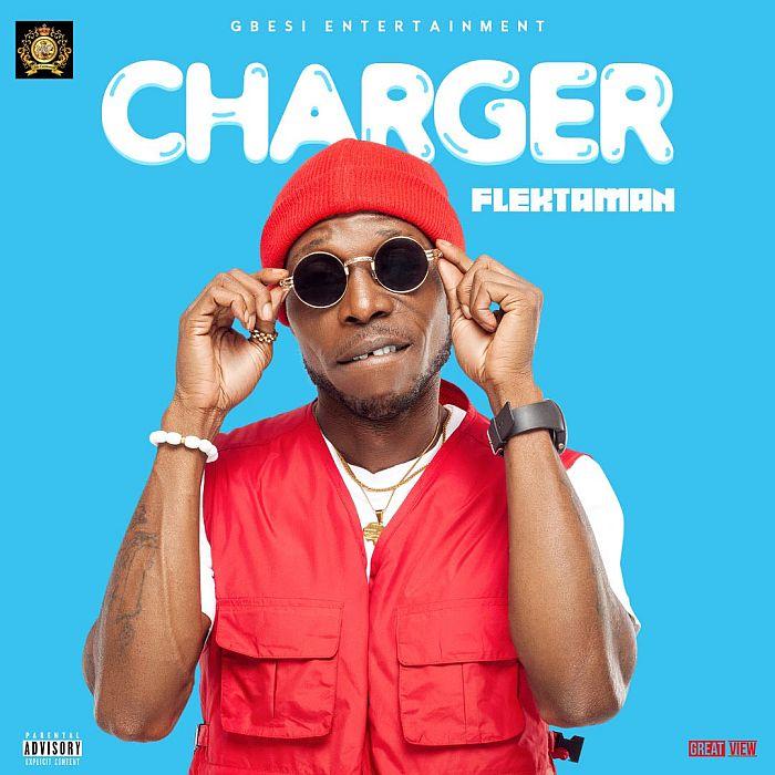 [Music] Flektaman – Charger | Mp3 Flekta10