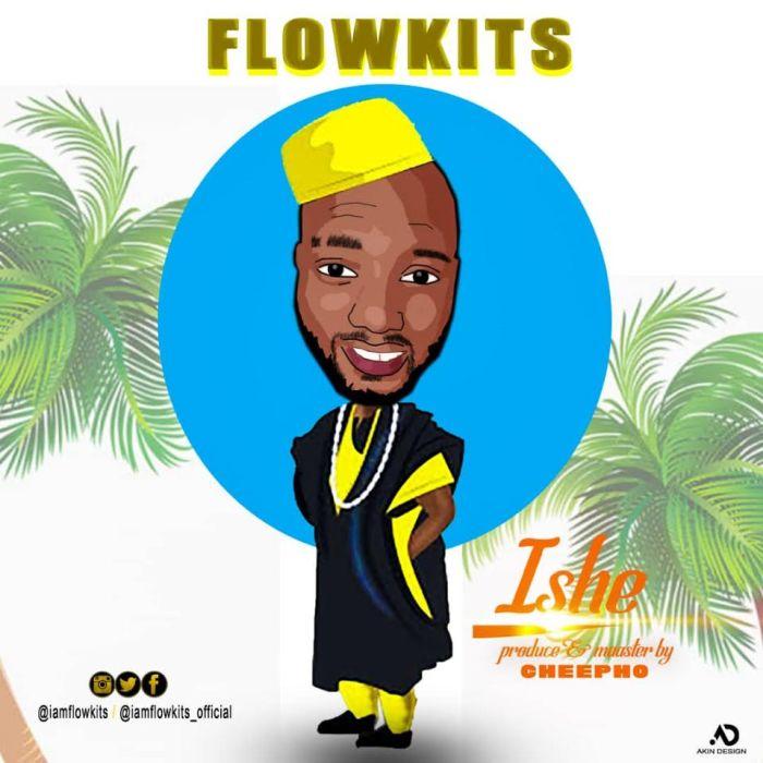 [Download Music] Flowkits – Ishe Flowki10