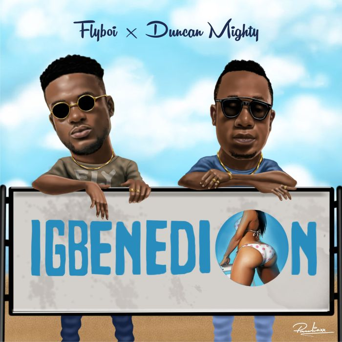 [Download Music] Igbenedion by Flyboi x Duncan Mighty  Flyboi10