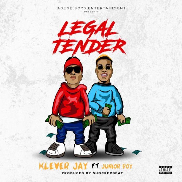 [Download Music] Klever Jay Ft. Junior Boy – Legal Tender Folder11