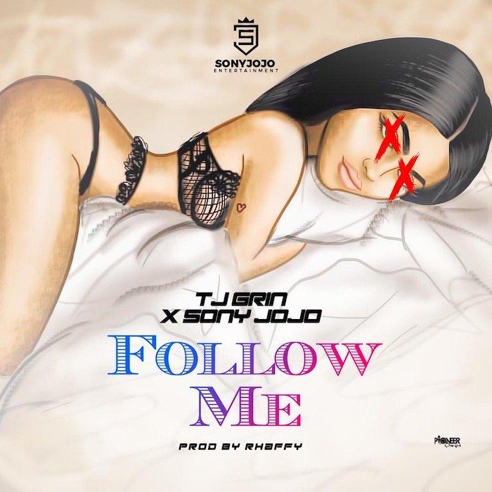 [Music] TJ Grin & SonyJojo – Follow Me   Mp3 Follow12