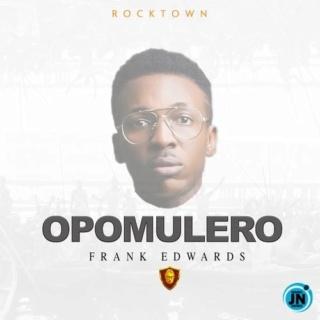 [Music] Frank Edwards – Opomulero   Mp3 Frank-14