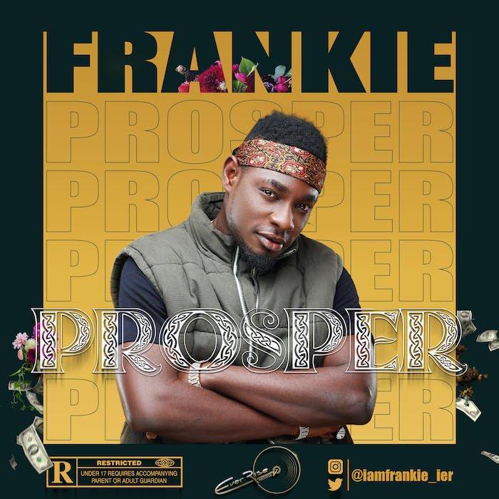 [Music] Frankie – Prosper | Mp3 Franki10
