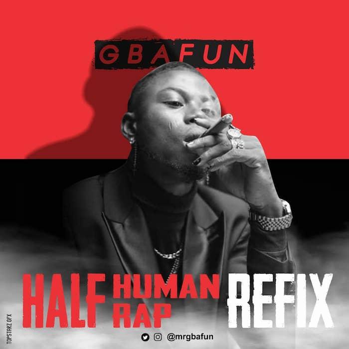 [Music] Gbafun – Half Human Half Rap (Oladips's Cover)   Mp3 Gbafun11
