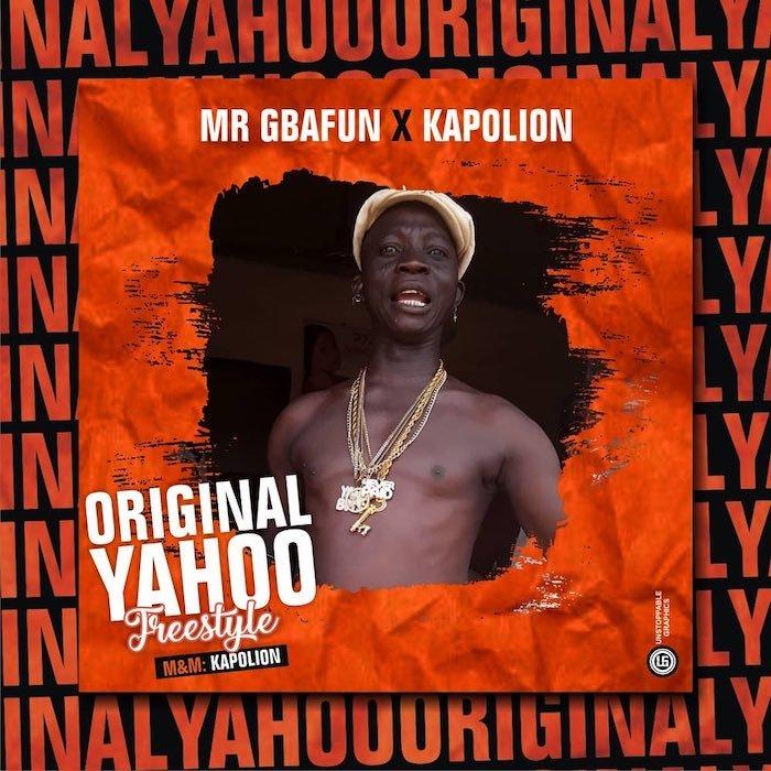 """[Music] Mr Gbafun – """"Original Yahoo"""" Ft. Kapolion   Mp3 Gbafun13"""