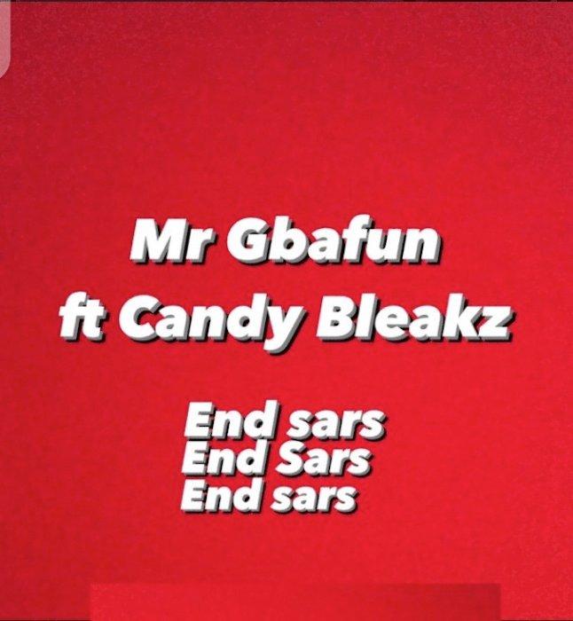 [Music] Mr Gbafun – End SARS Ft. Candy Bleakz | Download Mp3 Gbafun15