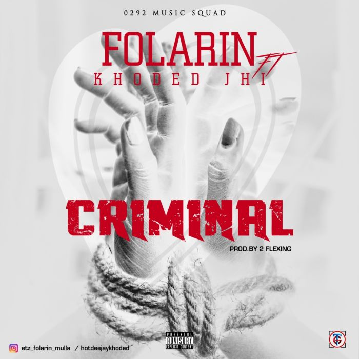 [Download Music] Folarin Ft. Khoded JHI – Criminal Gbwa-210