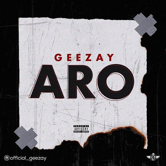 [Music] Geezay – Aro | Mp3 Geezay10