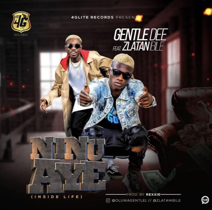 [Download Music] Gentle Dee Ft. Zlatan Ibile – Ninu Aye Gentle11