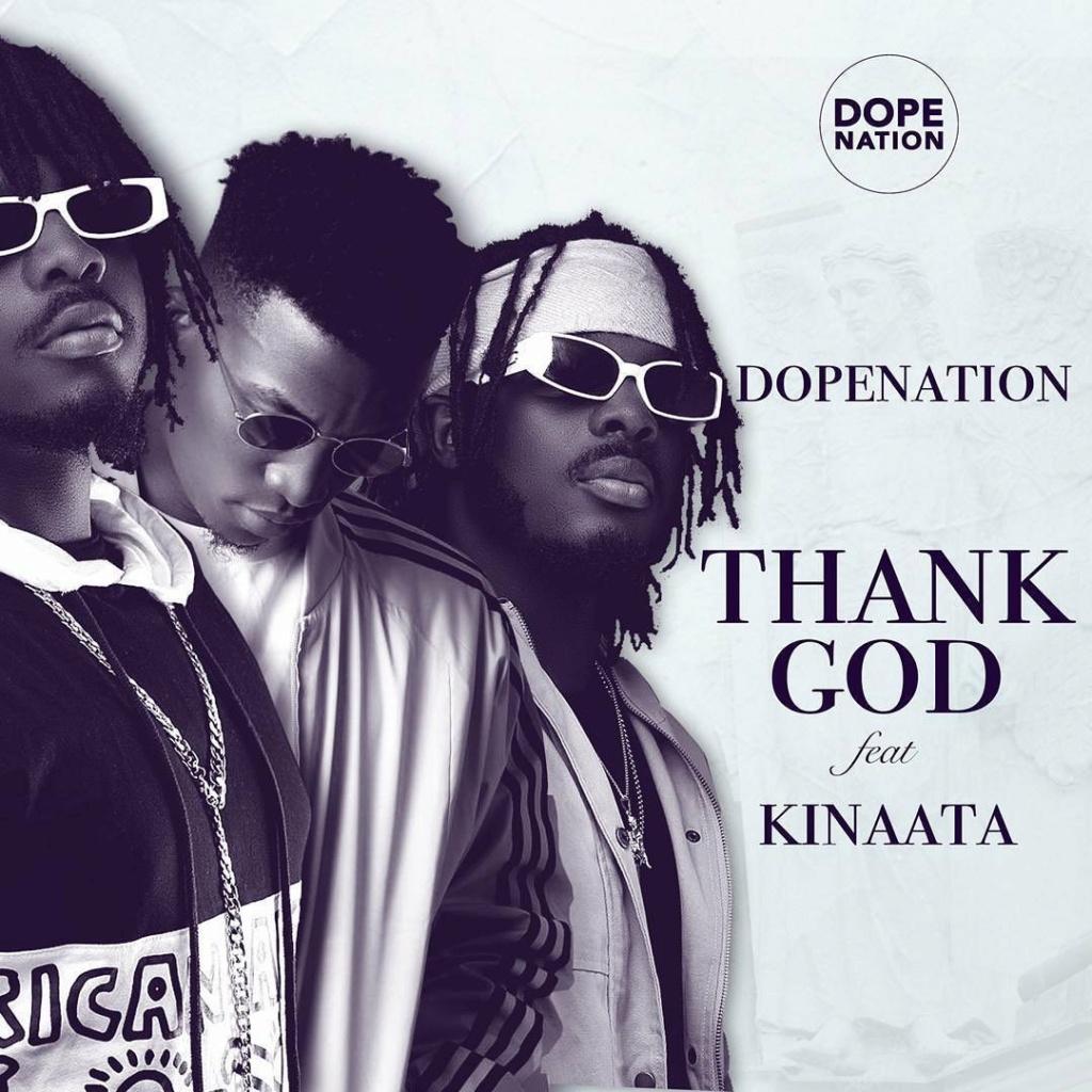 [Music] DopeNation – Thank God ft. Kofi Kinaata | Mp3 Ghdope10