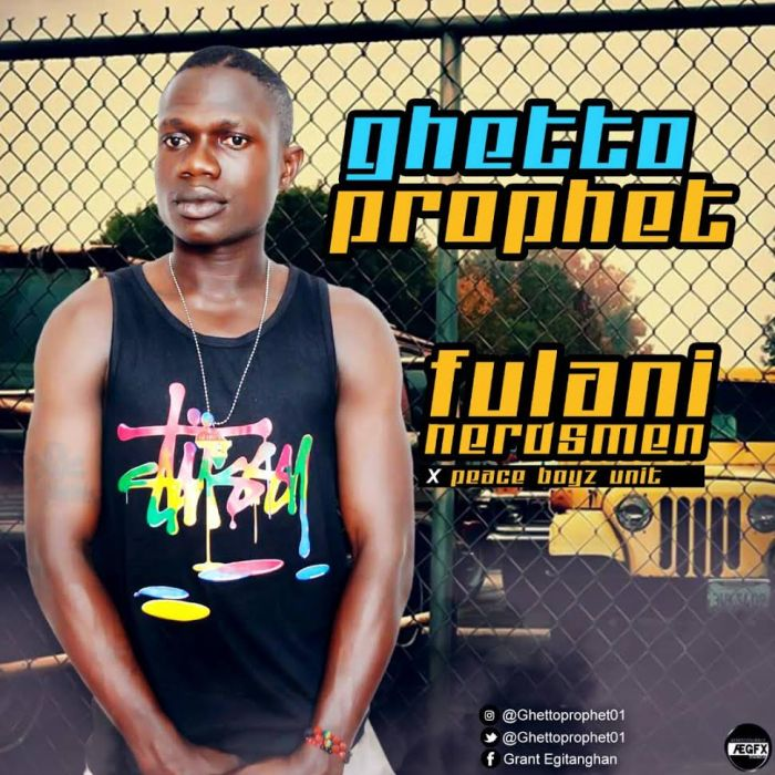 [Download Music] Ghetto Prophet Ft. Peace Boyz Unit – Fulani Headsmen Ghetto10