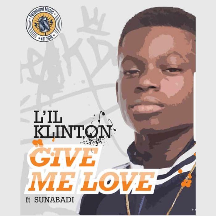 [Download Music] L'il Klinton – Give Me Love Gimmel10