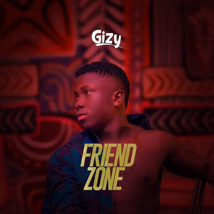 [Music] Gizy – Friend Zone | Mp3 Gizy-f10