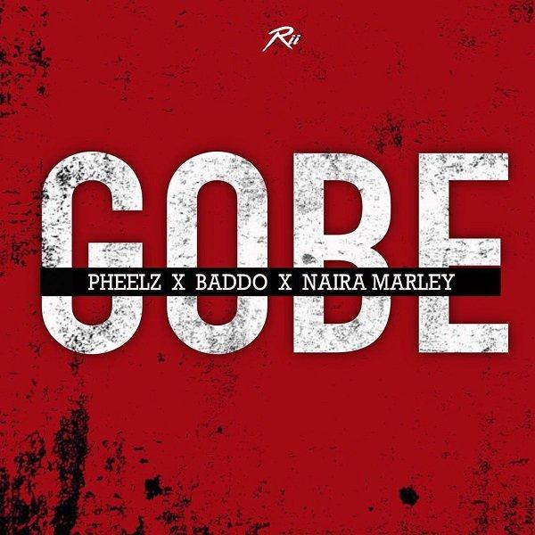 [Lyrics] Pheelz Ft. Olamide & Naira Marley – Gobe Gob_110