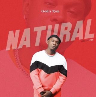 [Music] God's Tym – Natural   Mp3 God-ty10