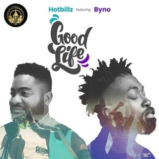 [Music] Hotbillz – Good Life Ft. Byno   Mp3 Good-l10