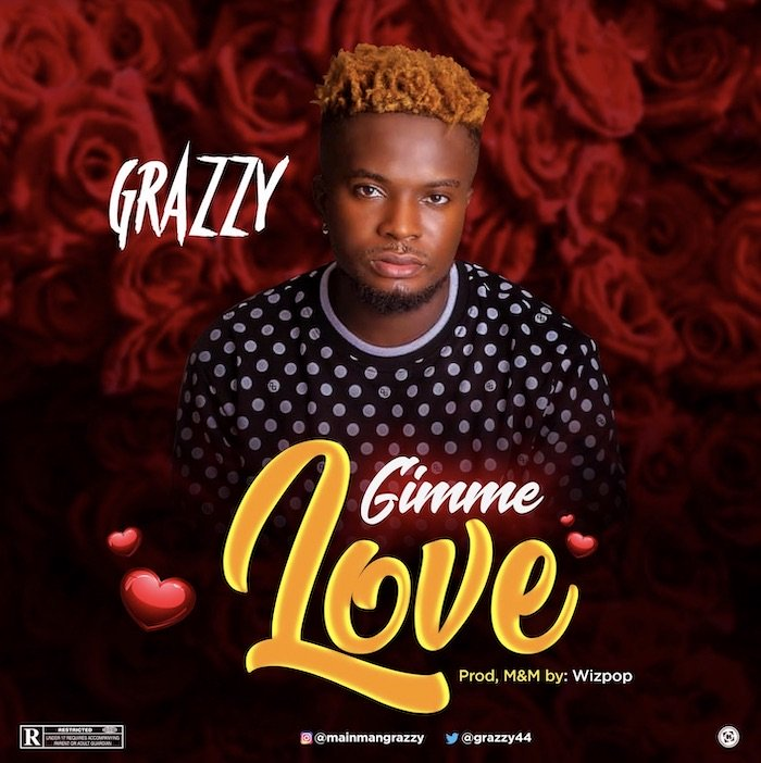 [Music] Grazzy – Gimme Love | Mp3 Grazzy10