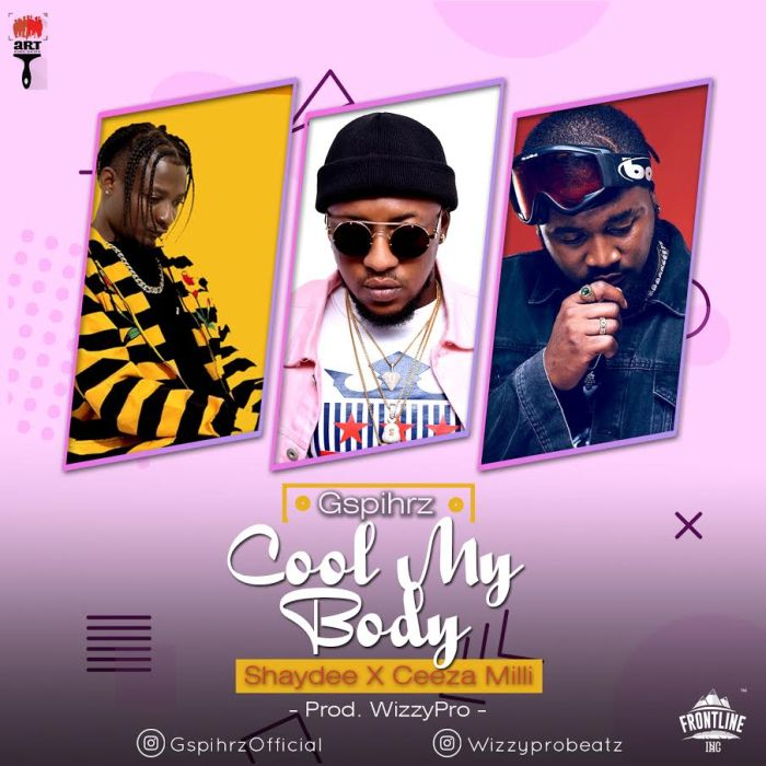 [Download Video] Gspihrz Ft. Ceeza Milli x Shaydee – Cool My Body Gspihr10