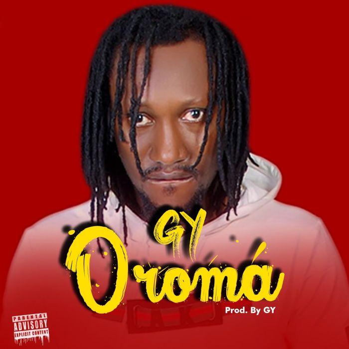 [Music] GY – Oroma | Mp3 Gy-oro10