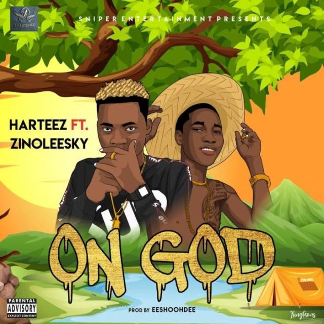"""Zinoleesky - [Music] Harteez – """"On God"""" Ft. Zinoleesky Hartee10"""