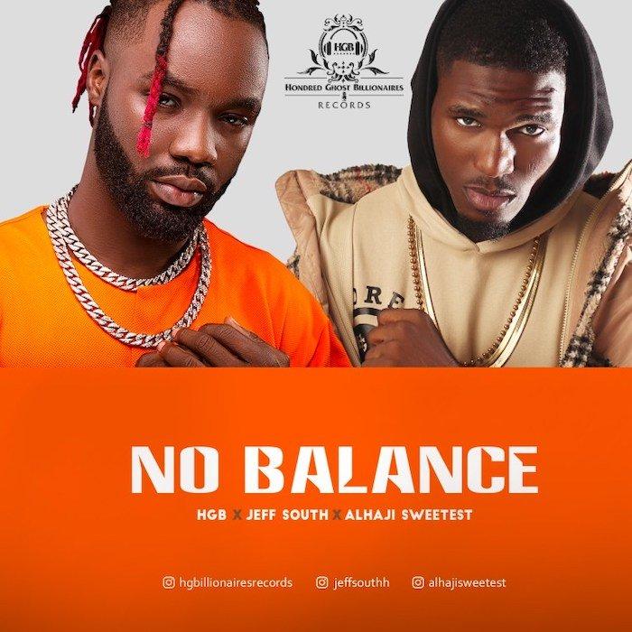 [Music] HGB – No Balance Ft. Jeff South & Alhaji Sweetest   Mp3 Hgb-x-10