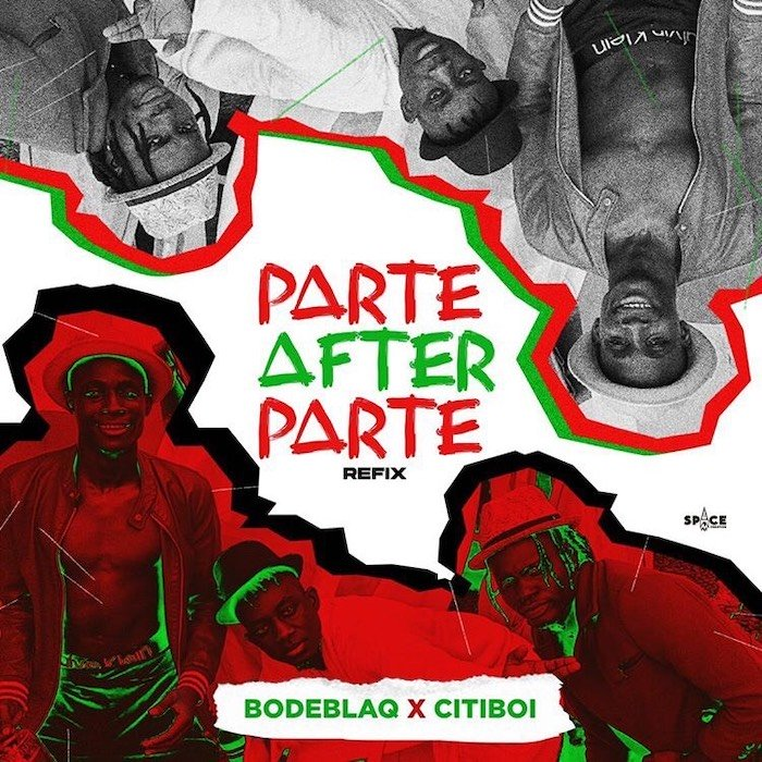 [Music] Bode Blaq x Citiboi – Parte After Parte (Refix) | Mp3 Hh10