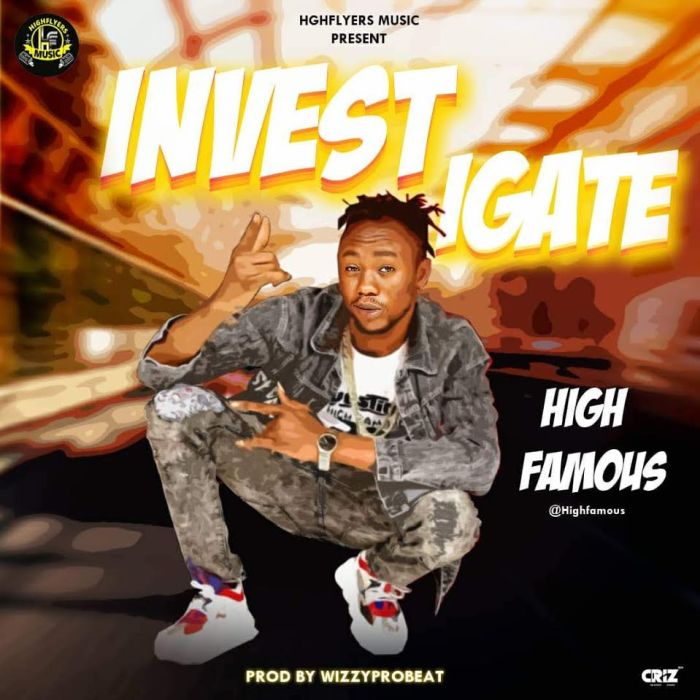 [Download Music] Highfamous – Investigate  Highfa10