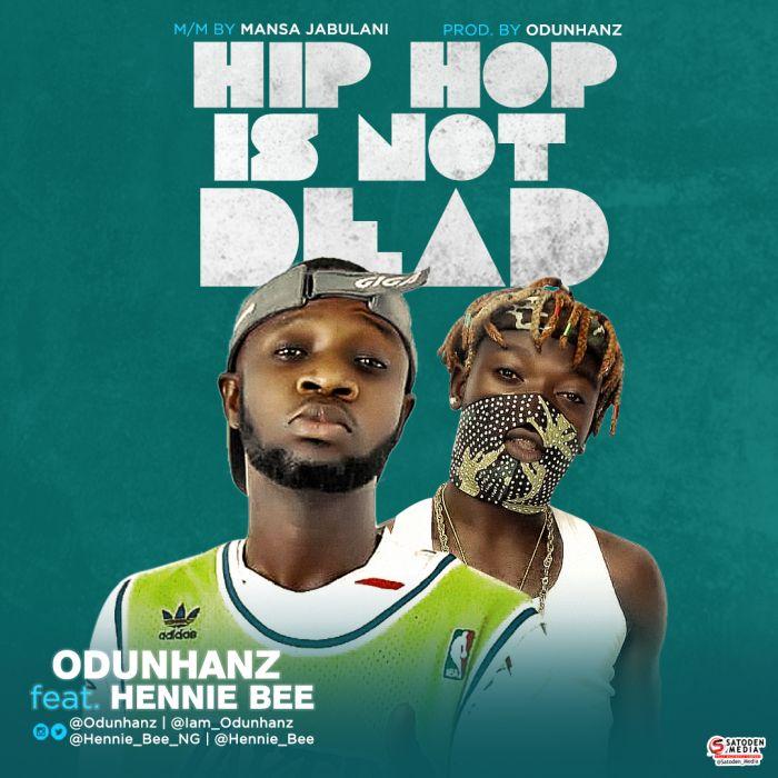 [Download Music] Odunhanz Ft. Hennie Bee – Hip Hop Is Not Dead Hip-ho10