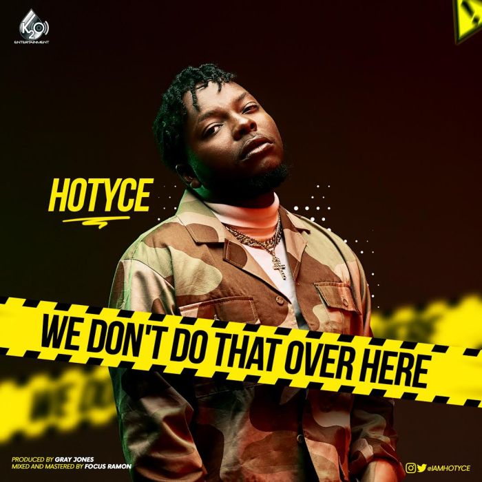 [Download Music] Hotyce – We Don't Do That Over Here Hotyce10