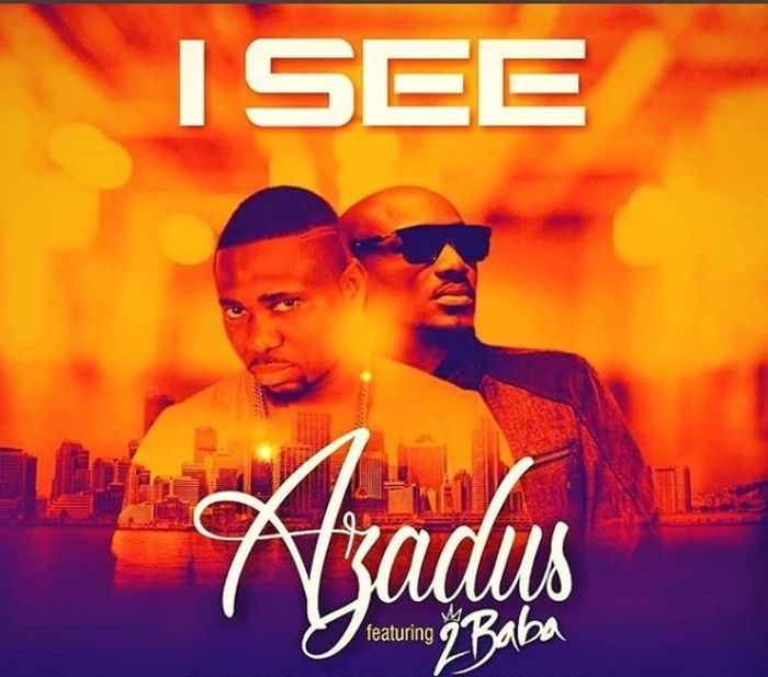 [Download Music] Azadus Ft. 2Baba – I See I-see-10
