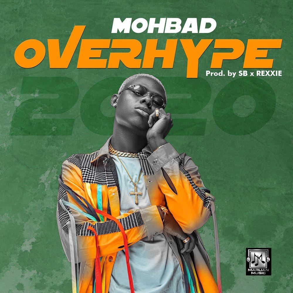 [Lyrics] Mohbad – Overhype 2020 Iammoh10