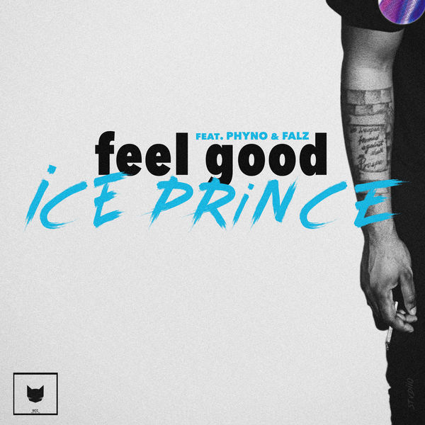 "Ice Prince – ""Feel Good"" Ft. Phyno, Falz 