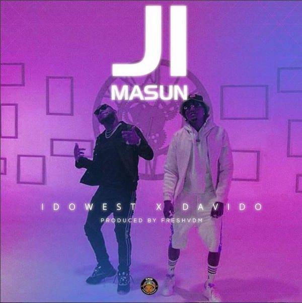 [Music Lyrics] Idowest Ft. Davido – Ji Masun Idowes14