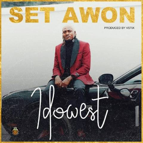 [Lyrics] Idowest – Set Awon | Mp3 Idowes20