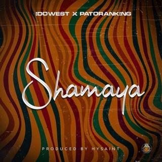 [Music] Idowest – 'Shamaya' Ft. Patoranking   Mp3 Idowes23