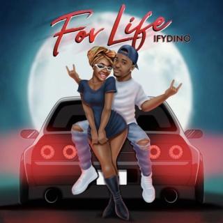 [Music] Ifydino – For Life   Mp3 Ifydin10