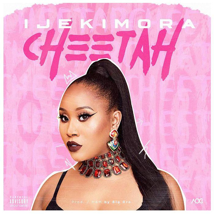[Music] Ijekimora – Cheetah   Mp3 Ijekim10