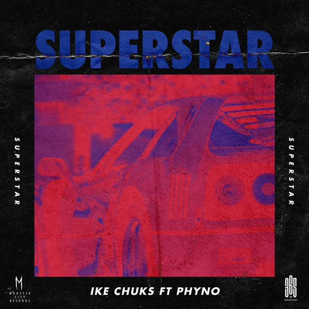 [Music] Ike Chuks – Superstar ft. Phyno | Download Mp3 Ikechu10