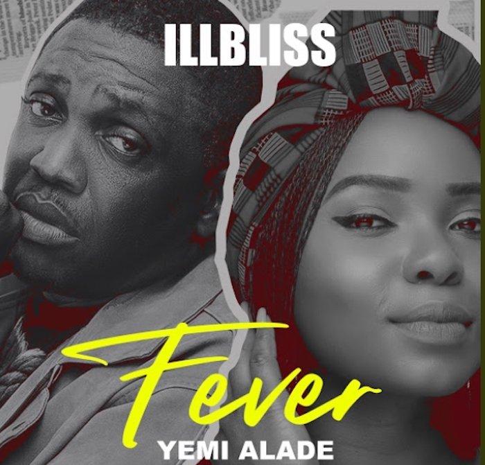"[Music] iLLBliss – ""Fever"" Ft. Yemi Alade   Mp3 Ill-bl10"