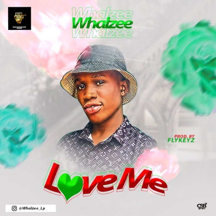 [Music] Whalzee – Love Me   Mp3 Image032