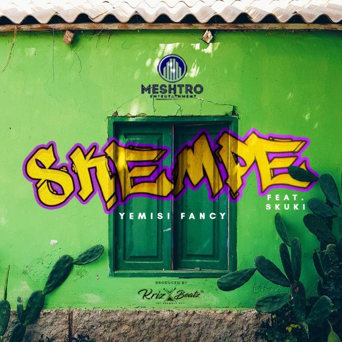 [Download Music] Yemisi Fancy Ft. Skuki – Skempe Image114