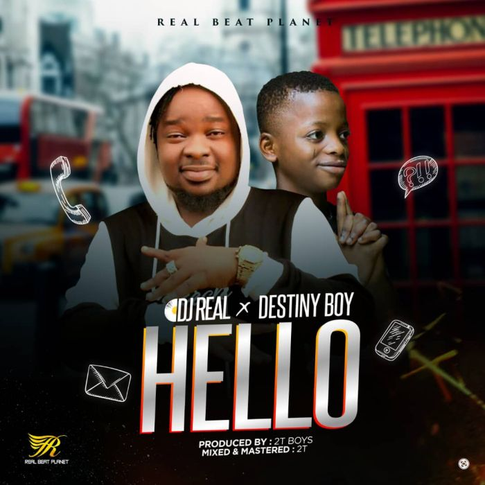DJ Real x Destiny Boy – Hello   9Jatechs Music Mp3  Image117