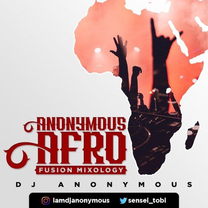 [Mixtape] DJ Anonymous – Afro Fusion Mixology | Mp3 Image138