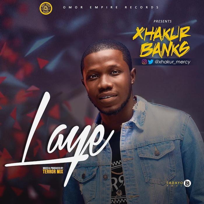 [Music] Xhakur Bankz – Laye | Mp3 Image313