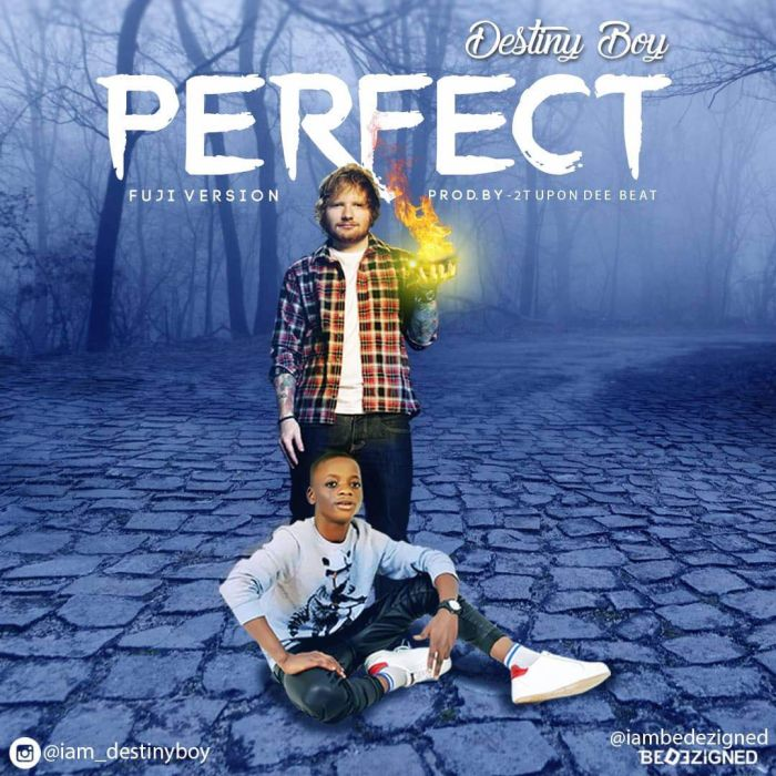 [Download Music] Destiny Boy – Perfect Fuji Version (Ed Sheeran Cover) Image_10