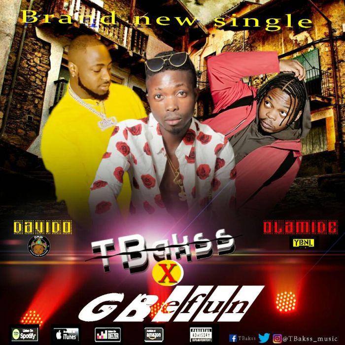 [Download Music] TBakss Ft. Davido x Olamide – Gbefun Img-2010