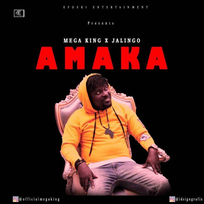 [Download Music] Mega king x Jalingo – Amaka Img-2013