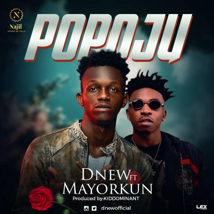 [Music] Popoju by  D'New Ft. Mayorkun  Img-2028