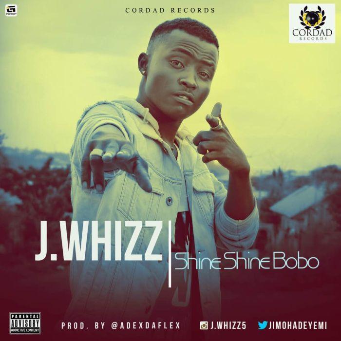 [Download Music] Shine Shine Bobo by J Whizz  Img-2032