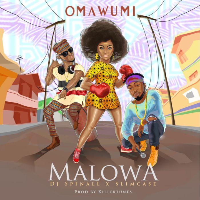 [Download Music] Malowa By Omawumi Ft. DJ Spinall x Slimcase  Img-2039